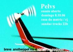 Pelvs @ Casa da Matriz 2006, Sundae Tracks