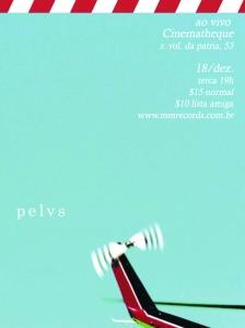 Pelvs @ Cinematheque 2007